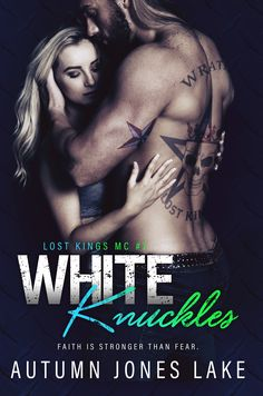 White Knuckles (Lost Kings MC #7) Cover Design: Letitia Hasser, RBA Designs Cover Photo: Wander Aguiar Photography Cover Models: Jamie Walker & Tiffany Marie Release Date: January 17, 2017