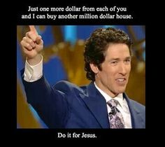 Joel Osteen-as a Christian I am appalled at Osteen's  preaching. He holds a Bible but does NOT preach it! Fake Christianity is his game.