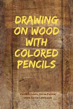 Looking for something different to use your colored pencils on? Try wood!
