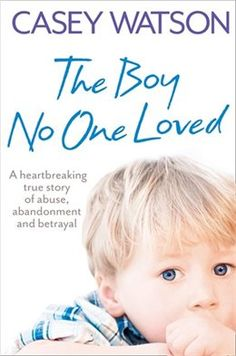 Book The Boy No One Loved by Casey Watson