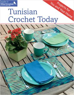 Tunisian Crochet Today - Projects for You and Your Home