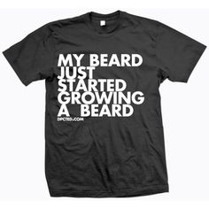 """My Beard Just Started Growing A Beard"" good gift for the husband"
