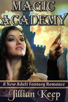 Cover Reveal: Magic Academy by Jillian Keep