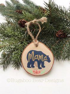 Mama Bear Ornament, Wood Slice Ornament, Hand Painted Ornament, Personalized Ornament, Mama, Mom Gift, Baby Shower Gift, Rustic Ornament by BugabooBearDesigns on Etsy https://www.etsy.com/listing/240541388/mama-bear-ornament-wood-slice-ornament