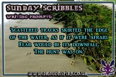 Scattered tracks skirted the edge of the water, as if it were afraid. Fear would be its downfall. The hunt was on. Fun Writing Prompts, Cool Writing, Scribble, His Eyes, Losing Me, Sunday, Words, Water, Gripe Water