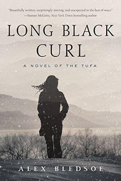 Long Black Curl: A Novel of the Tufa (Book 3) by Alex Bledsoe