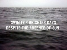 "jack's mannequin - ""swim"". Totally have this tattooed on my shoulder."
