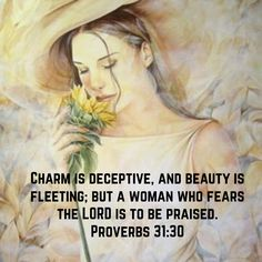 A woman who knows the power of God and fears it is truly a woman in every sense of the word.