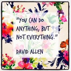 ✨You can do anything, but not everything -- David Allen✨ #mindfulness #inspiredtoinspire #coachingtip #choosehappy #mantra #dailymantra #inspiredliving #mindfulliving #mindsetiseverything #divinefeminine #womenempoweringwomen #mindsetmatters #bekindtoyourself #inspiredaily #quotestoinspire #beyourbestself #soulpreneur #livecourageously #fuelhappiness #wordsofwisdom #livealifeyoulove #positivevibration #femaleentrepreneur #selfempowerment #wholeheartedliving #inspirationalquotes
