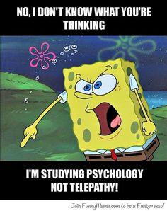 As a psychology student...