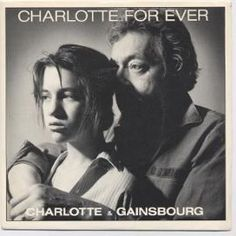 """""""Charlotte For Ever"""" Charlotte Gainsbourg & Serge Gainsbourg, 1986, (7"""")"""