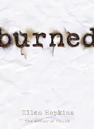 Burned by Ellen Hopkins <3