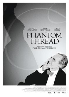 "Alternative poster design for ""PHANTOM THREAD"" written and directed by Paul Thomas Anderson."