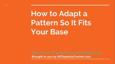 """Lesson 11 of """"Tapestry Crochet for Beginners"""" - How to Adapt a Tapestry Crochet Pattern so it Fits Your Base"""