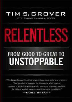 Relentless: From Good to Great to Unstoppable [Grover, Tim S., Wenk, Shari] on . *FREE* shipping on qualifying offers. Relentless: From Good to Great to Unstoppable Got Books, Books To Read, Kindle, Personal Development Books, Good To Great, Trust Your Instincts, Dwyane Wade, Free Pdf Books, Relentless