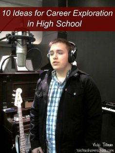 10 Ideas for Career Exploration in High School {and #HomeSchool High Link-Up} #HSHigh