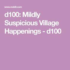 d100: Mildly Suspicious Village Happenings - d100