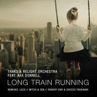 Traks & Relight Orchestra, Aax Donneli - Long Train Running (Mitch & Zen Remix) di JANGO Music (Company) su SoundCloud