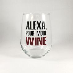 Alexa Wine Glass/Alexa Gift/Funny Wine Glass/Christmas Gift for Her/ Alexa Wine Glass/Alexa Gift/Funny Wine Glass/Christmas Gift for Her/,Etching Related posts:DIY: How to Make Glitter Dipped Wine Glasses - Calm The Fork Down - Decorated. Diy Wine Glasses, Stemless Wine Glasses, Painted Wine Glasses, Wine Tumblers, Wine Bottles, Wine Corks, Glass Bottles, Vinyl Glasses, Christmas Wine Glasses