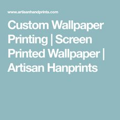 Custom Wallpaper Printing | Screen Printed Wallpaper | Artisan Hanprints Print Wallpaper, Custom Wallpaper, Residential Construction, Building Materials, Interior And Exterior, Screen Printing, Artisan, How To Remove, Printed