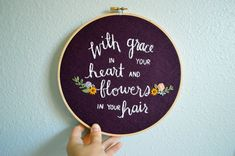 Mumford & Sons - Embroidery Hoop Art - Music Quote - With Grace in Your Heart and Flowers in Your Hair - After the Storm Lyrics