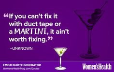 Here's Your Inspirational Quote  https://www.womenshealthmag.com/life/martini-quote