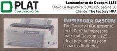 The Factory HKA: Lanzamiento de impresora Dascom 1125 en el diario La República de Perú  (30/01/15)