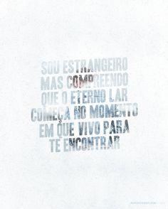 """""""Sou estrangeiro mas compreendo que o eterno lar começa no momento em que vivo para te encontrar"""" - @leonardogoncal7 () maisoverflow.com  X"""