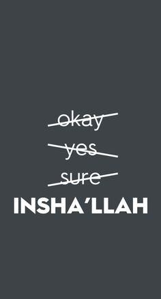 Islamic phone wallpaper  Always say Insha'llah!! #inshallah #islamic #wallpaper #iphone #phonewallpaper #muslim #islam #word