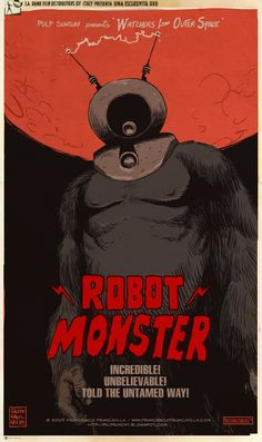 """Robot Monster Poster Art by Francesco Francavilla. """"Francesco Francavilla is an Italian comic book artist known for his creator-owned series The Black Beetle and pulp-inspired comic covers. Horror Posters, Horror Comics, Movie Posters, Science Fiction Art, Pulp Fiction, Illusion, Robot Monster, Kunst Poster, Classic Monsters"""