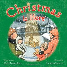 Christmas Is Here: Adapted From The King James Bible by Lauren Castillo (Jenny Rigney recommends).