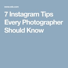 7 Instagram Tips Every Photographer Should Know