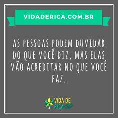 Acredite e Faça! #VidaDeRica