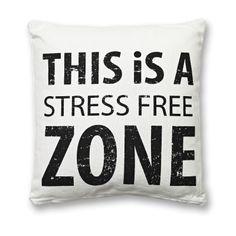"Koristetyyny This is, molemmille puolille painettu teksti ""This is a stress free zone""."