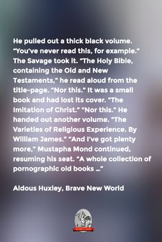 """""""And I've got plenty more … A whole collection of pornographic old books …""""—Aldous Huxley, Brave New World"""