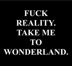 truth Black and White fashion quotes Personal Grunge gay dark Alice In Wonderland fantasy punk wonderland reality lgbtq goth Lewis Carroll pale