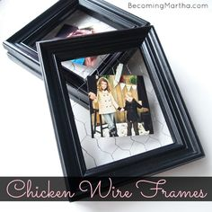 Becoming Martha: Quick and Simple Chicken Wire Frames great gift idea for friends birthdays, or grandma and grandpa!