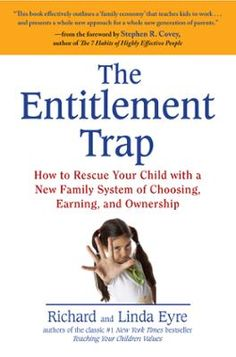 "The Entitlement Trap by Richard Eyre,Linda Eyre, Click to Start Reading eBook, Dump the allowance-and use a new ""Family Economy"" to raise responsible children in an age of instant"