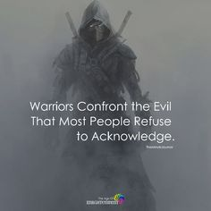 22 Warrior Quotes Motivation and inspiration Evil Quotes, War Quotes, Warrior Quotes, Wisdom Quotes, True Quotes, Great Quotes, Motivational Quotes, Inspirational Quotes, Samurai Quotes