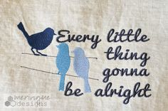famous song by Bob Marley, stitch entire design or just the birds.