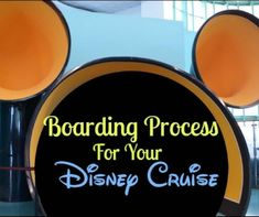 What you should know about the Boarding Process for Disney Cruise