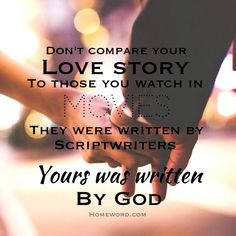 Comparison is the thief of joy. Let go of comparing your marriage to those in the movies. Girls, remember this some day when God begins to reveal His plan for your lives in regards to marriage. I love you all <3