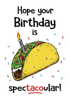 Taco Birthday Card - Happy Birthday Card #greetingcards #printable #diy #birthday Diy Birthday, Happy Birthday Cards, Printable Cards, Printables, Birthday Card Template, Taco, Create Yourself, Invitations, Messages