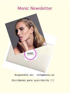Monic Newsletter !! Escríbenos para recibirla en exclusiva a info@monic.es