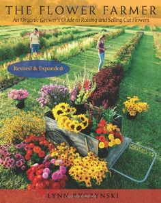 The Flower Farmer: An Organic Grower's Guide to Raising and Selling Cut Flowers, 2nd Edition by Lynn Byczynski http://smile.amazon.com/dp/1933392657/ref=cm_sw_r_pi_dp_gSvMub0P2644J