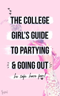 This is the college girl's guide to partying and going out. If you're a college girl and you want to give partying a try -- go for it! But be safe! Follow these tips to have fun, be safe, and make the most of going out in college. | College Girl | Collegiate | College Tips | Drinking in College | Partying in College | College Safety Tips #CollegeGirlTips #CollegeGirl #CollegeParty #GoingOut