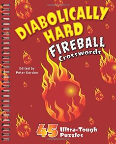 Diabolically Hard Fireball Crosswords: 45 Ultra-Tough Puz... https://www.amazon.com/dp/1454916451/ref=cm_sw_r_pi_dp_zhBExb6K0AD4Z