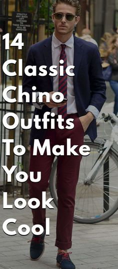 14 Classic Chino Outfits To Make You Look Cool