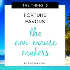 Fortune favors the non-excuse makers. The one consistent theme I've found to be true as a + Inspirational Quotes About Love, Love Me Quotes, Best Quotes, Fortune Favours, Resume Skills, Positive Body Image, Career Success, Better Life, Verses