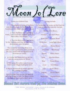 Moon Lore - BOS  Aurora )o( The Witches Brew  There are, of course, MANY other names for each moon, depending on culture and place, but this is a good start.